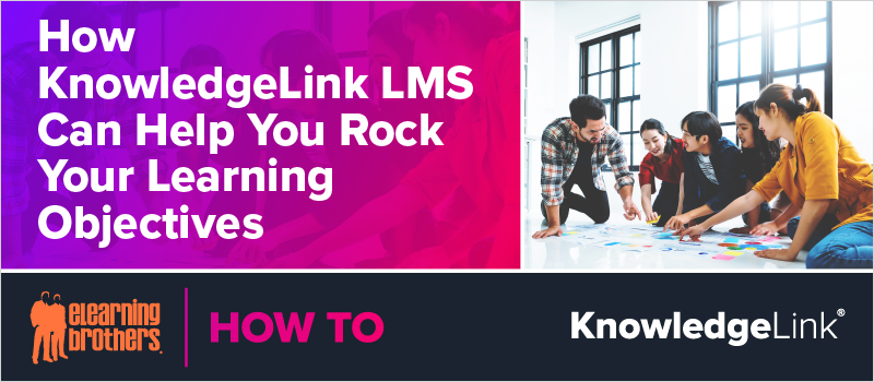 How KnowledgeLink LMS Can Help You Rock Your Learning Objectives