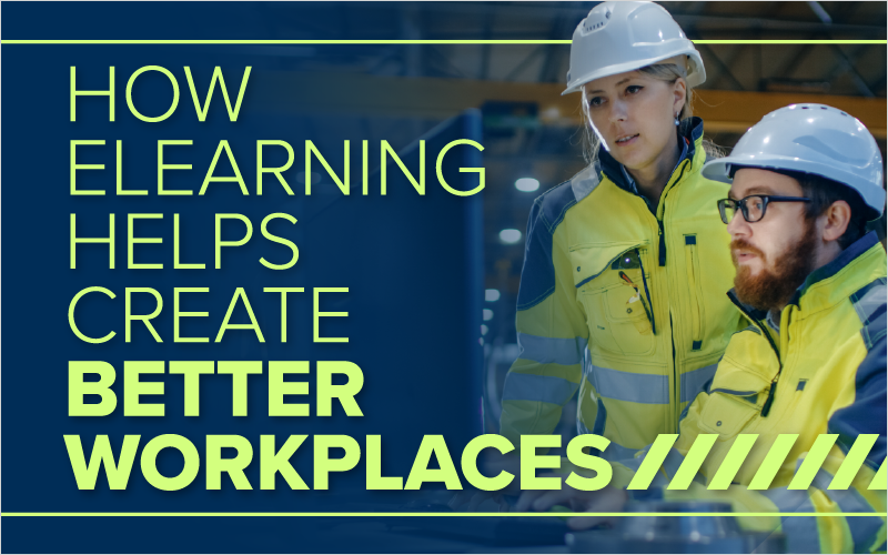 How eLearning Helps Create Better Workplaces_Blog Featured Image 800x500-1