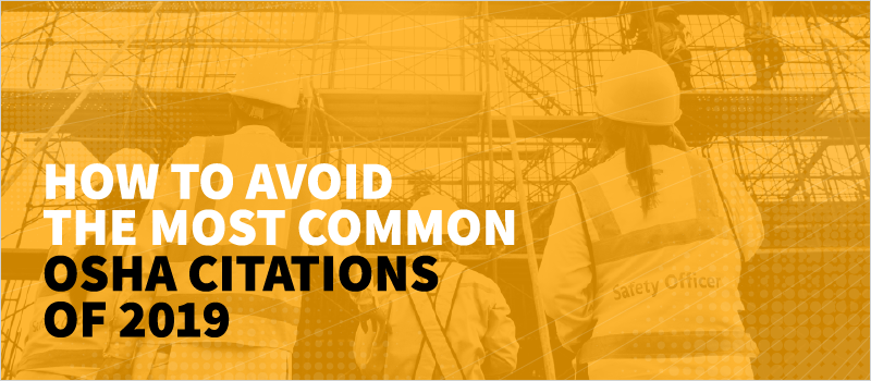 How to Avoid The Most Common OSHA Citations of 2019_Blog Header 800x350