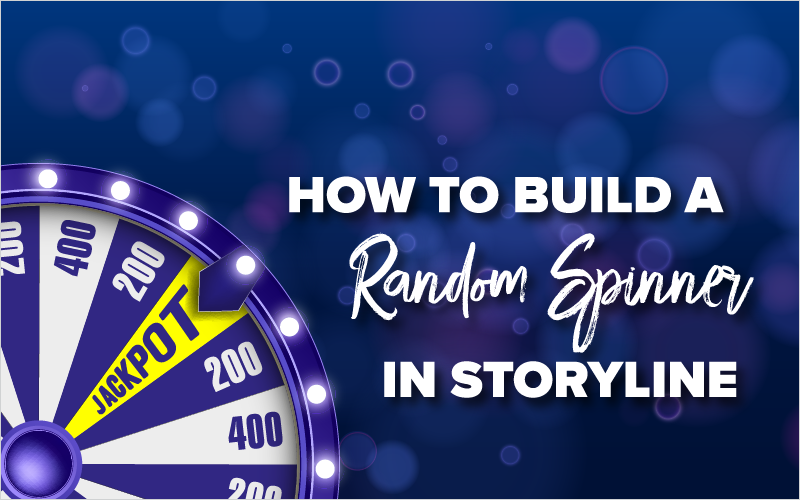 How to Build a Random Spinner in Storyline_Blog Featured Image 800x500