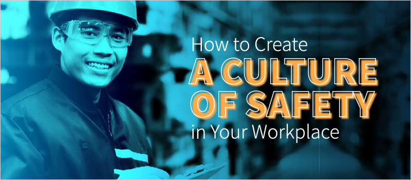 How to Create a Culture of Safety in Your Workplace_Blog Header 800x350