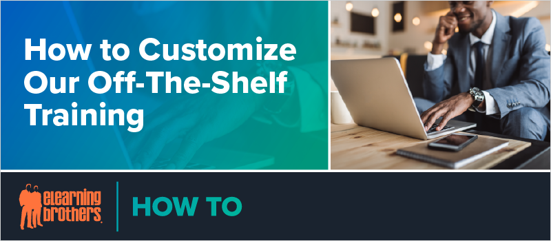 How to Customize Our Off-The-Shelf Training_Blog Header 800x350