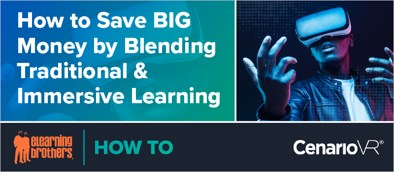 How to Save BIG Money by Blending Traditional _ Immersive Learning