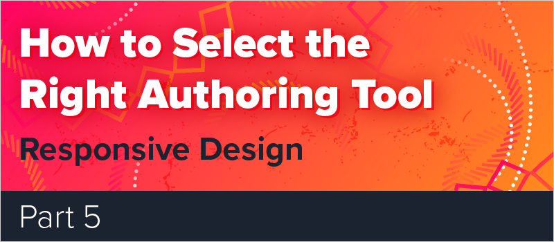 How to Select the Right Authoring Tool - Part 5_Blog Header 800x350