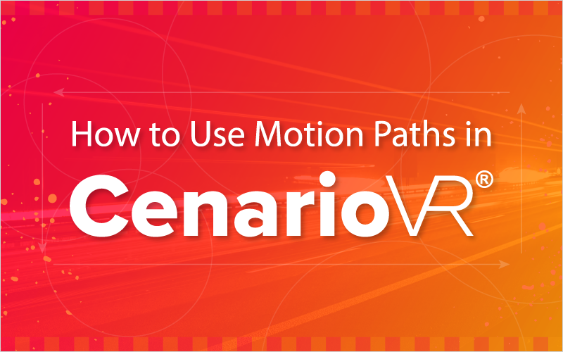 How to Use Motion Paths in CenarioVR