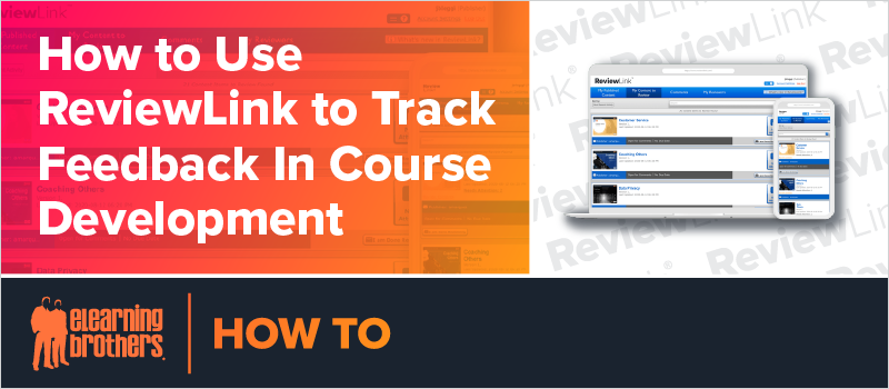 How to Use ReviewLink to Track Feedback In Course Development