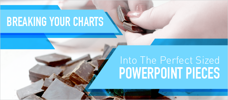Breaking Your Charts Into The Perfect Sized PowerPoint Pieces
