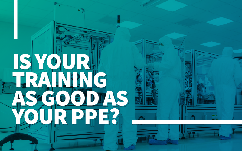 Is Your Training as Good as Your PPE__Blog Featured Image 800x500