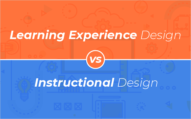 Learning Experience Design vs. Instructional Design_Blog Featured Image 800x500