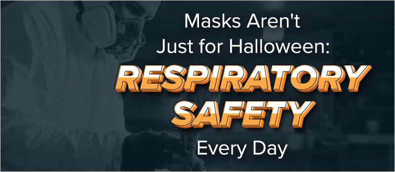 Masks Aren_t Just for Halloween- Respiratory Safety Every Day_Blog Header 800x350
