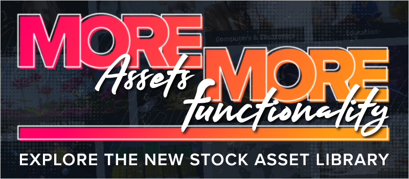 More Assets, More Functionality- Explore the New Stock Asset Library