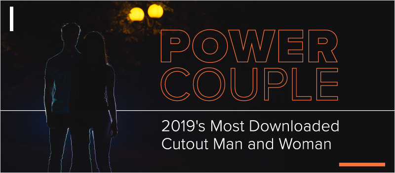 Power Couple- 2019_s Most Downloaded Cutout Man and Woman_Blog Header 800x350