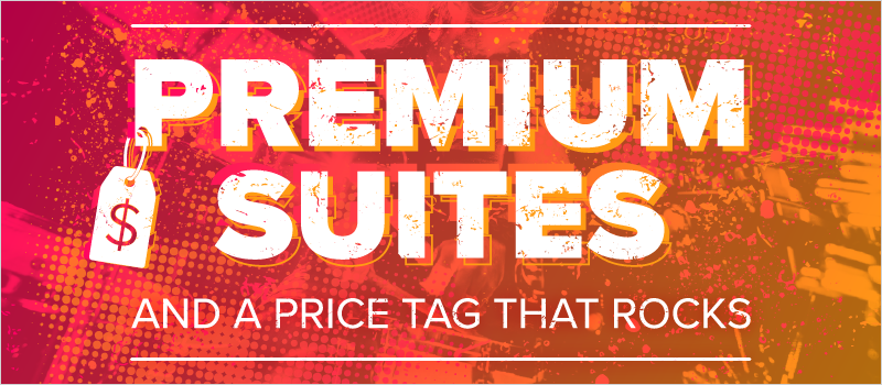 Premium Suites and a Price Tag That Rocks_Blog Header 800x350