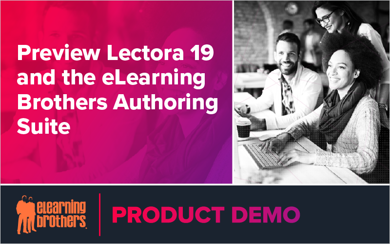 Preview Lectora 19 and the eLearning Brothers Authoring Suite
