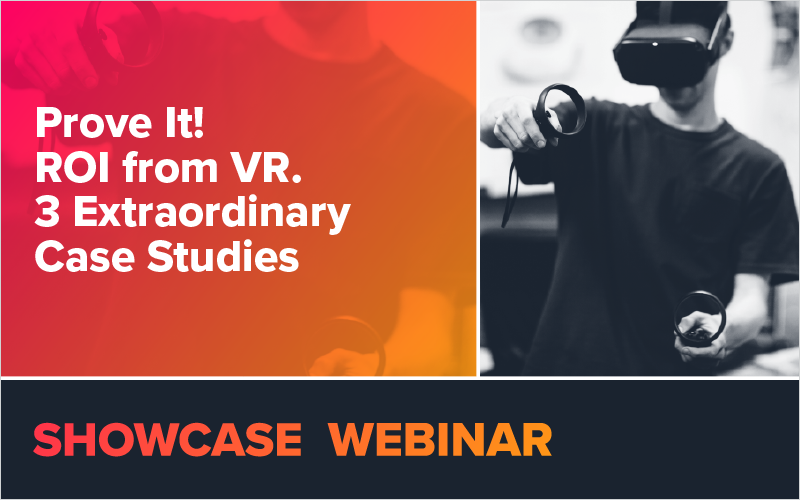 Prove It! ROI from VR. 3 Extraordinary Case Studies