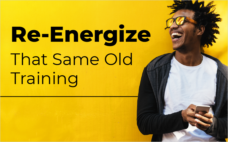 Re-Energize That Same Old Training_Blog Featured Image 800x500