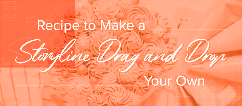 Recipe to Make a Storyline Drag and Drop Your Own_Blog Header 800x350