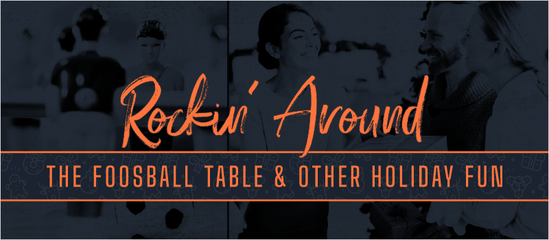 Rockin' Around the Foosball Table _ Other Holiday Fun_Blog Header 800x350