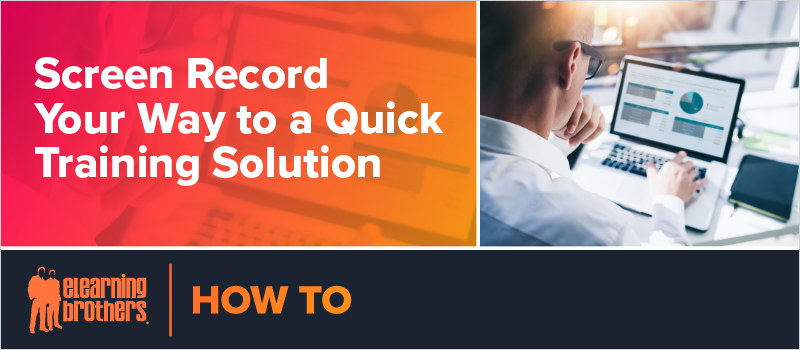 Screen Record Your Way to a Quick Training Solution