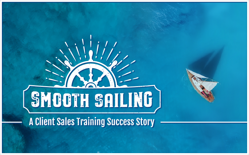 Smooth Sailing- A Client Sales Training Success Story_Blog Featured Image 800x500