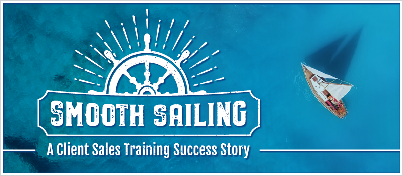 Smooth Sailing- A Client Sales Training Success Story_Blog Header 800x350