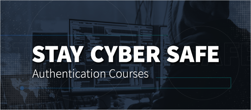 Stay Cyber Safe- Authentication Courses