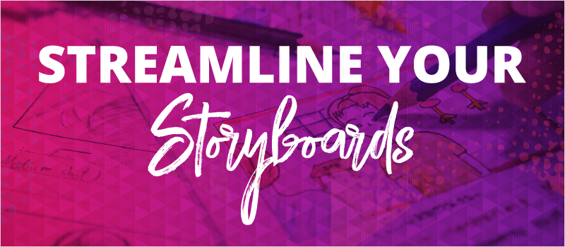 Streamline Your Storyboards_Blog Header 800x350
