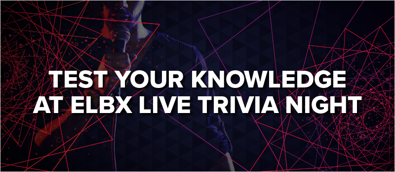 Test Your Knowledge at eLBX Live Trivia Night_Blog Header 800x350