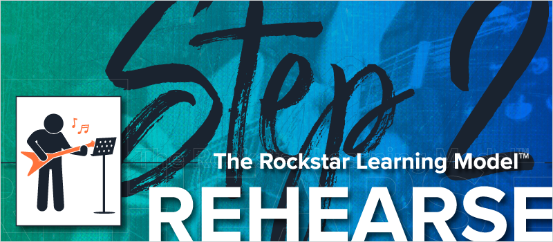 The Rockstar Learning Model- Step 2 - Rehearse_Blog Header 800x350