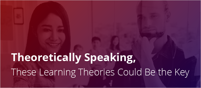 Theoretically Speaking, These Learning Theories Could Be the Key_Blog Header 800x350