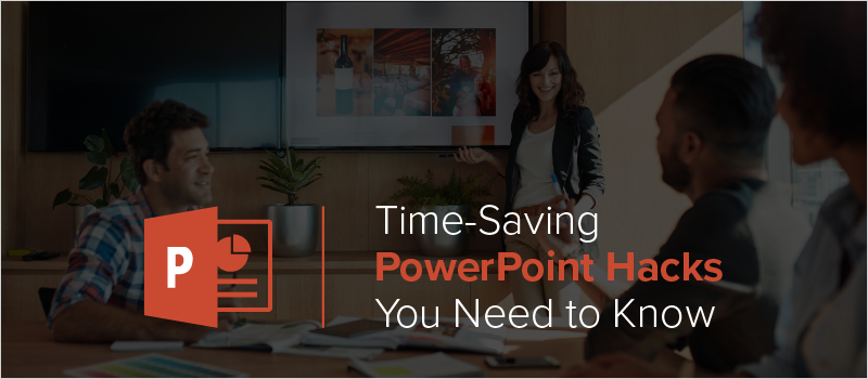Time-Saving PowerPoint Hacks You Need to Know_Blog Header 800x350