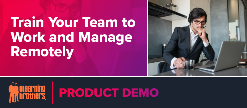 Train Your Team to Work and Manage Remotely