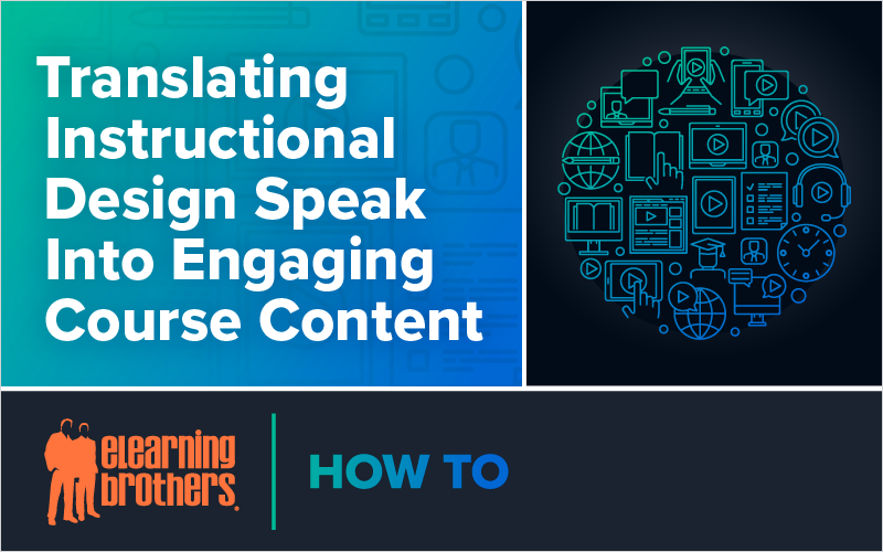 Translating Instructional Design Speak Into Engaging Course Content_Blog Featured Image 800x500