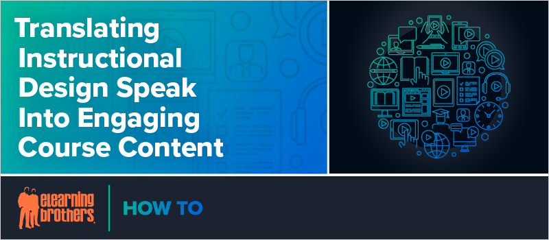 Translating Instructional Design Speak Into Engaging Course Content_Blog Header 800x350