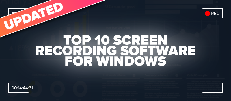 UPDATED Top 10 Screen Recording Software for Windows_Blog Header 800x350