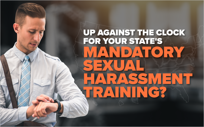 Up Against the Clock for Your State_s Mandatory Sexual Harassment Training__Blog Featured Image 800x500