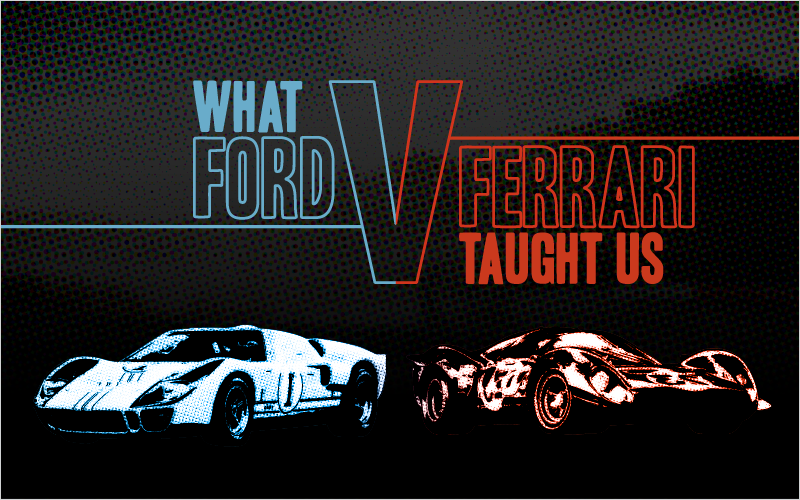 What Ford v Ferrari Taught Us_Blog Featured Image 800x500