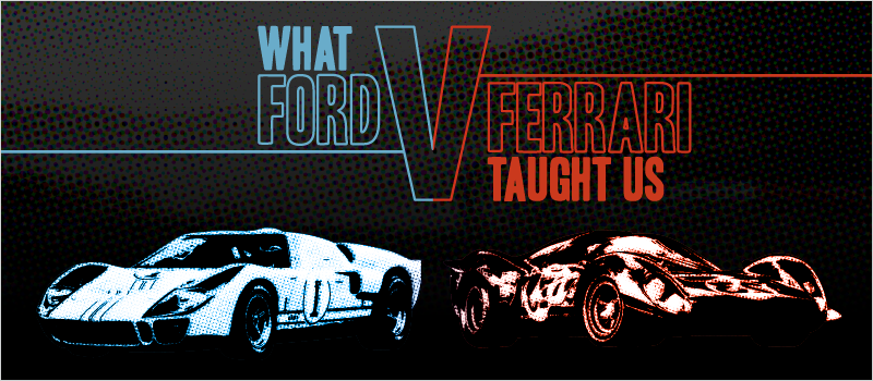 What Ford v Ferrari Taught Us_Blog Header 800x350