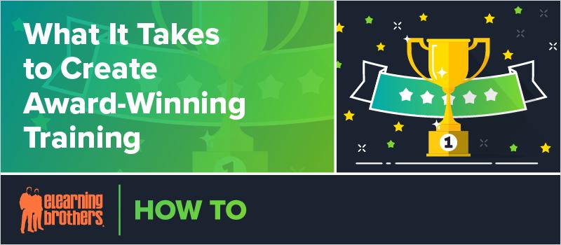 What It Takes to Create Award-Winning Training