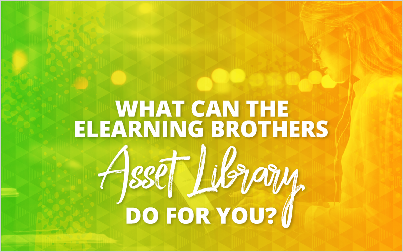 What Can the eLearning Brothers Asset Library Do for You?