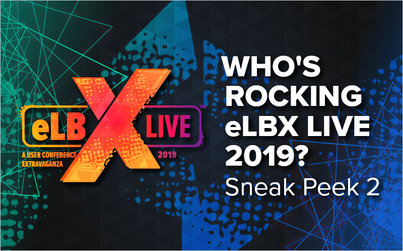 Who_s Rocking eLBX Live 2019_ Sneak Peek 2_Blog Featured Image 800x500