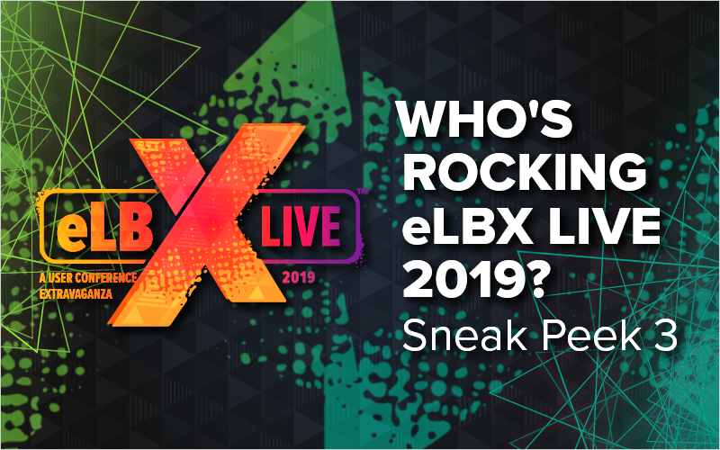 Who_s Rocking eLBX Live 2019_ Sneak Peek 3_Blog Featured Image 800x500