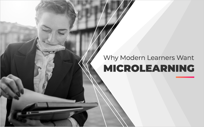 Top 6 Reasons Why Modern Learners Want Microlearning