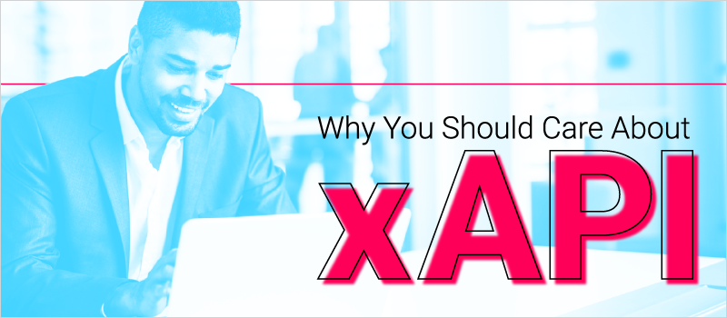 Why You Should Care About xAPI_Blog Header 800x350