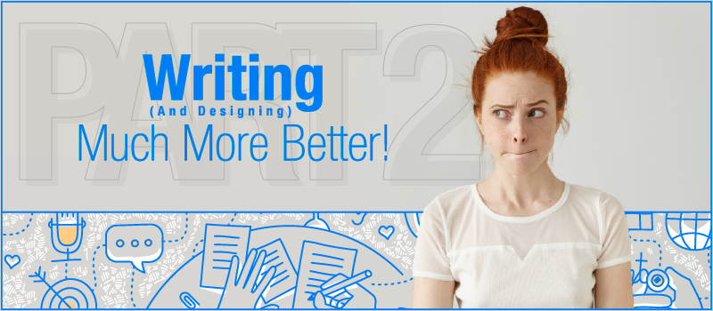 Writing (And Designing) Much More Better- Part 2_Blog Header 800x350