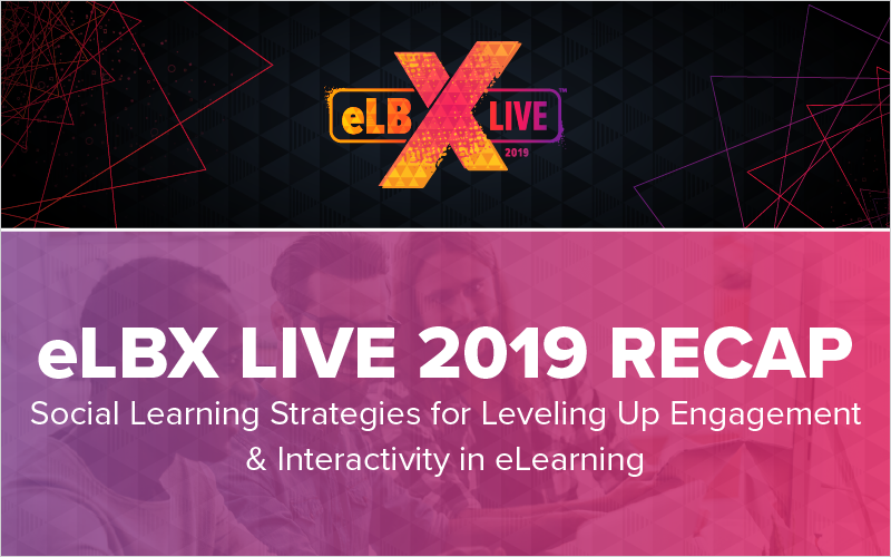 eLBX Live Recap- Social Learning Strategies for Leveling Up Engagement _ Interactivity in eLearning_Blog Featured Image 800x500