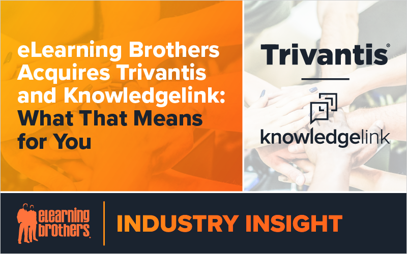 eLearning Brothers Acquires Trivantis and Knowledgelink - What That Means for You
