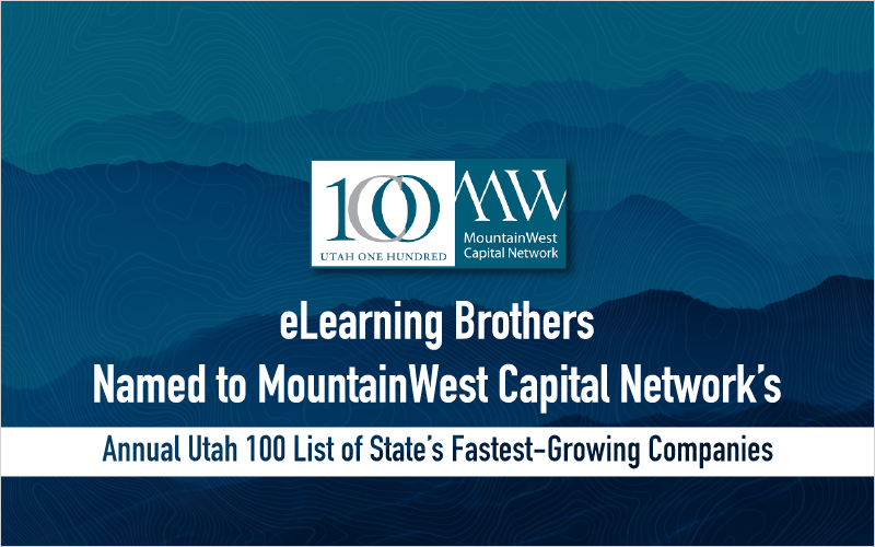 eLearning Brothers Named to MountainWest Capital Network's Annual Utah 100 List of State's Fastest-Growing Companies_Blog Featured Image 800x500