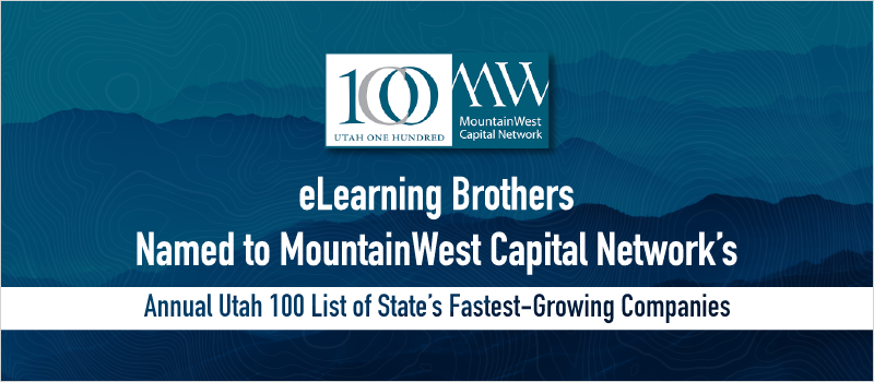 eLearning Brothers Named to MountainWest Capital Network's Annual Utah 100 List of State's Fastest-Growing Companies_Blog Header 800x350