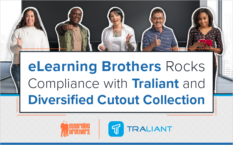 eLearning Brothers Rocks Compliance with Traliant and Diversified Cutout Collection